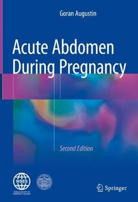 Acute Abdomen During Pregnancy - Goran Augustin