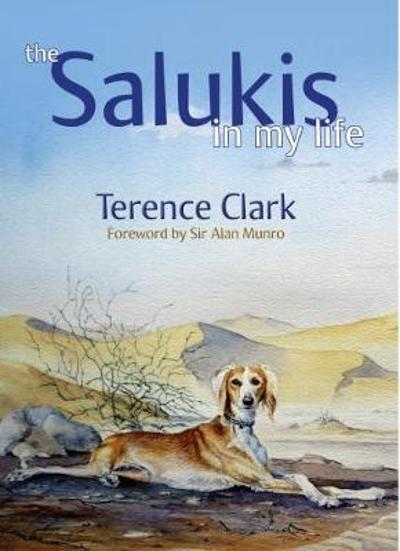 The Salukis in My Life - Terence Clark