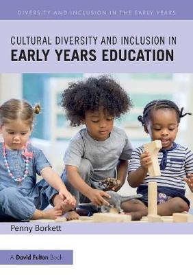 Cultural Diversity and Inclusion in Early Years Education - Penny Borkett