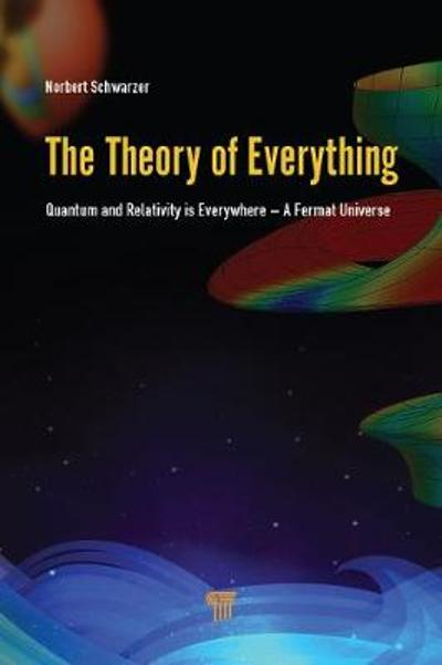 The Theory of Everything - Norbert Schwarzer