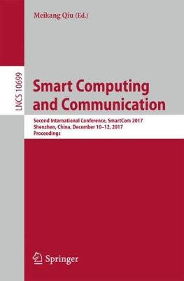 Smart Computing and Communication - Meikang Qiu