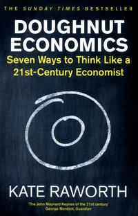 Doughnut Economics - Kate Raworth