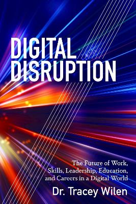 Digital Disruption - Tracey Wilen-Daugenti