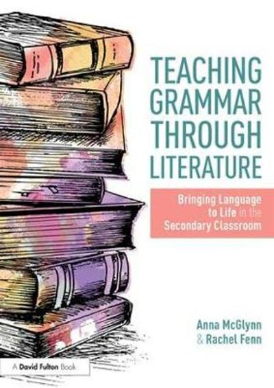 Teaching Grammar through Literature - Anna McGlynn