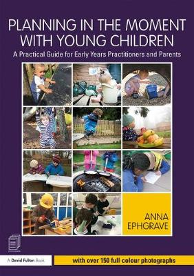 Planning in the Moment with Young Children - Anna Ephgrave
