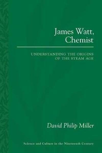 James Watt, Chemist - David Philip Miller