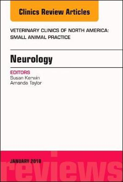 Neurology, An Issue of Veterinary Clinics of North America: Small Animal Practice - Sharon Kerwin