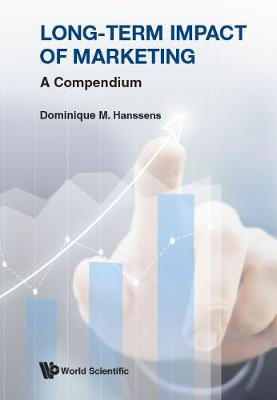 Long-term Impact Of Marketing: A Compendium - Dominique M Hanssens