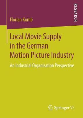 Local Movie Supply in the German Motion Picture Industry - Florian Kumb