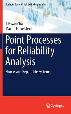 Point Processes for Reliability Analysis - Ji Hwan Cha
