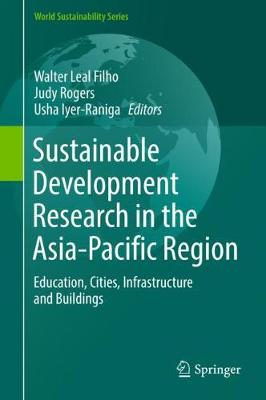 Sustainable Development Research in the Asia-Pacific Region - Walter Leal Filho