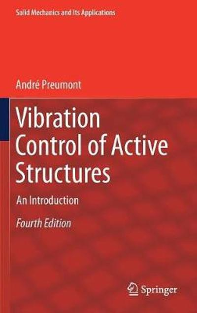 Vibration Control of Active Structures - Andre Preumont