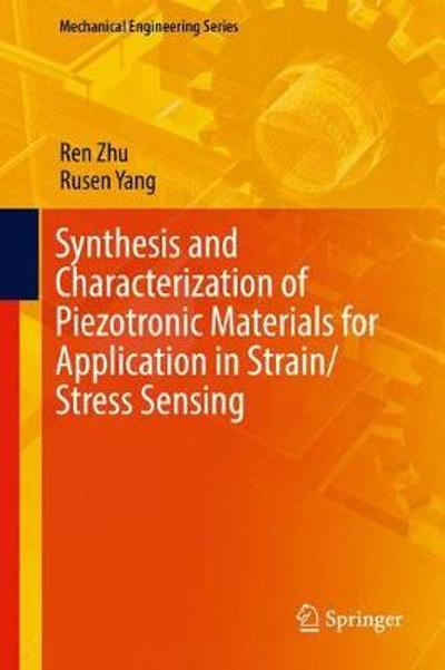 Synthesis and Characterization of Piezotronic Materials for Application in Strain/Stress Sensing - Ren Zhu