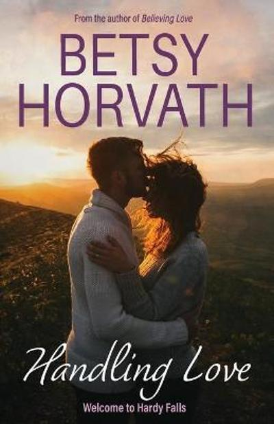 Handling Love - Betsy Horvath