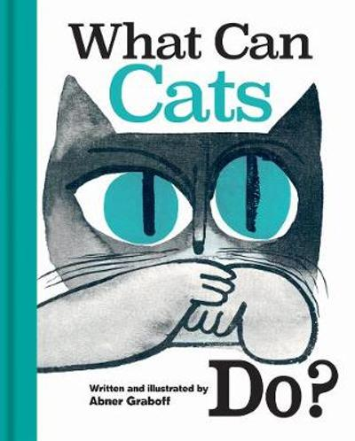 What Can Cats Do? - Abner Graboff