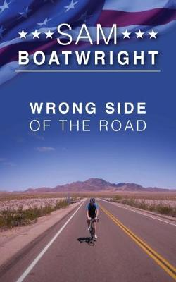 Wrong Side of the Road - Sam Boatwright