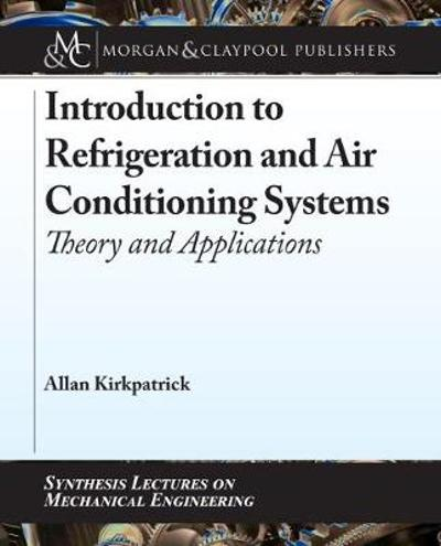 Introduction to Refrigeration and Air Conditioning Systems - Allan Kirkpatrick