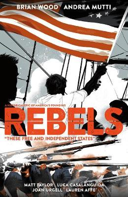 Rebels: These Free And Independent States - B. Wood