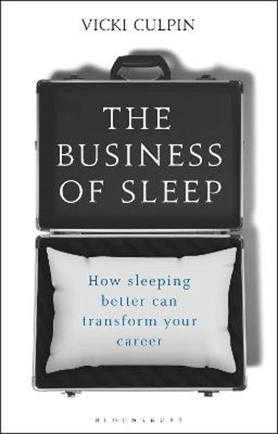 The Business of Sleep - Vicki Culpin