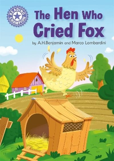 Reading Champion: The Hen Who Cried Fox - A.H. Benjamin