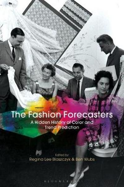 The Fashion Forecasters - Regina Lee Blaszczyk