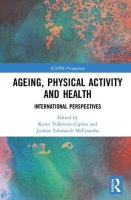Ageing, Physical Activity and Health - Karin Volkwein-Caplan