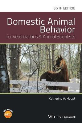 Domestic Animal Behavior for Veterinarians and Animal Scientists - Katherine A. Houpt