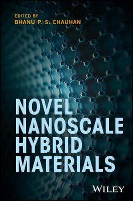 Novel Nanoscale Hybrid Materials - Bhanu P. S. Chauhan