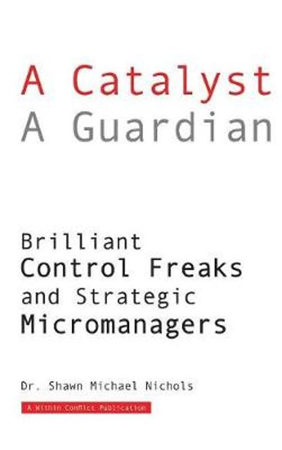 A Catalyst a Guardian - Shawn Michael Nichols