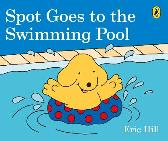 Spot Goes to the Swimming Pool - Eric Hill Eric Hill