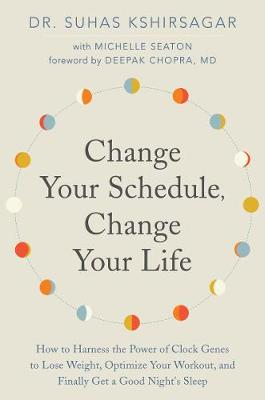 Change Your Schedule, Change Your Life - Suhas Kshirsagar
