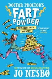 Doctor Proctor's Fart Powder: The Great Gold Robbery - Jo Nesbo