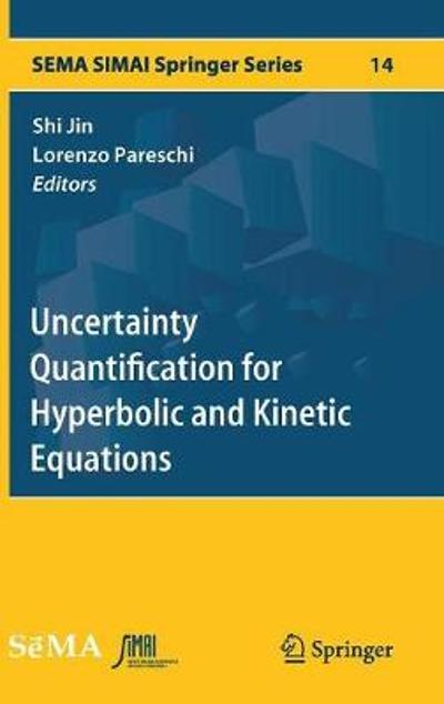 Uncertainty Quantification for Hyperbolic and Kinetic Equations - Shi Jin