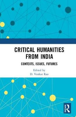 Critical Humanities from India - D. Venkat Rao