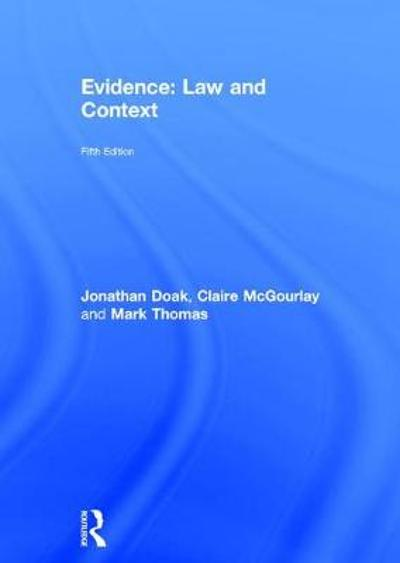 Evidence: Law and Context - Jonathan Doak