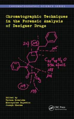 Chromatographic Techniques in the Forensic Analysis of Designer Drugs - Teresa Kowalska