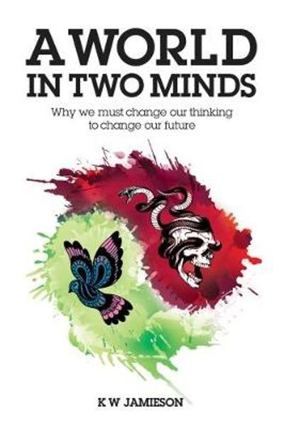 A World in Two Minds - K W Jamieson