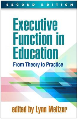 Executive Function in Education, Second Edition - Lynn Meltzer