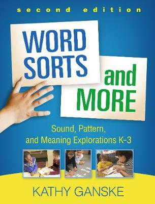 Word Sorts and More, Second Edition - Kathy Ganske