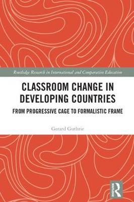 Classroom Change in Developing Countries - Gerard Guthrie