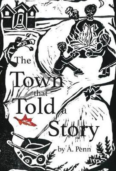 The Town That Told a Story - A Penn