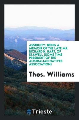 Assiduity - Thos Williams