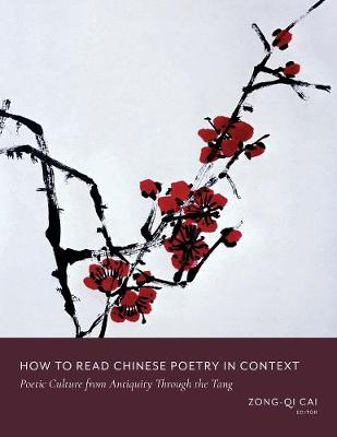 How to Read Chinese Poetry in Context - Zong-qi Cai