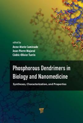 Phosphorous Dendrimers in Biology and Nanomedicine - Anne-Marie Caminade