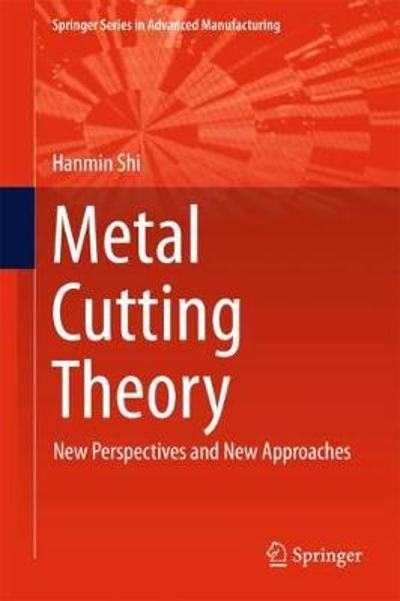 Metal Cutting Theory - Hanmin Shi
