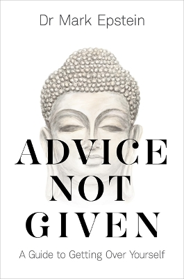 Advice Not Given - Dr Mark Epstein