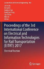 Proceedings of the 3rd International Conference on Electrical and Information Technologies for Rail Transportation (EITRT) 2017 - Limin Jia Yong Qin Jianguo Suo Jianghua Feng Lijun Diao Min An