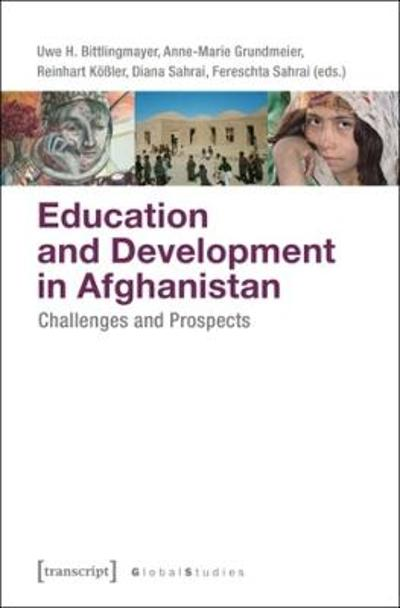 Education and Development in Afghanistan - Challenges and Prospects - Anne-marie Grundmeier