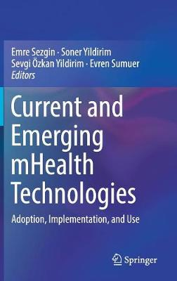Current and Emerging mHealth Technologies - Emre Sezgin