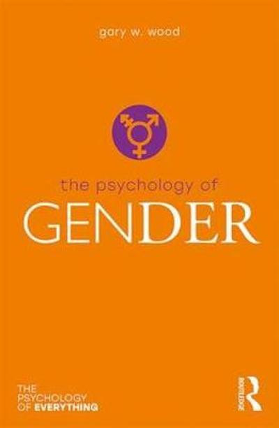 The Psychology of Gender - Gary Wood